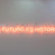 <i>The Future is History / History is the Future</i>, neon, dimensions variable, 2012